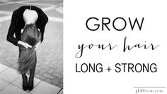Tips and tricks for growing your hair long and strong.
