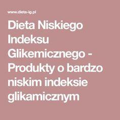Dieta Niskiego Indeksu Glikemicznego - Produkty o bardzo niskim indeksie glikamicznym Krakow, Catering, Lunch, Concept, Fitness, Diet, Catering Business, Gastronomia, Eat Lunch