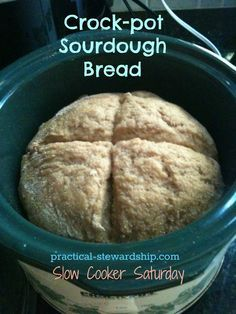 Crock-Pot Sourdough Bread: Grease your crock-pot with coconut or olive oil. Place dough in the crock-pot. You can cover it with a paper towel . . . to absorb the moisture on top. Cook on high two-and-half hours checking after two hours.