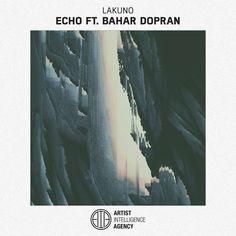 Echo - Single (feat. Bahar Dopran) - Single de Lakuno în Apple Music