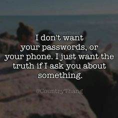 Amen!!! If you have to do this in your relationship then you have serious insecurity problems and jealousy problems....
