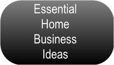 Essential Home Business Ideas... Click on The image Above to Read More... #HomeBusiness #HomeBusinessIdeas #ExtraIncome #ExtraCash