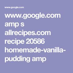 www.google.com amp s allrecipes.com recipe 20586 homemade-vanilla-pudding amp