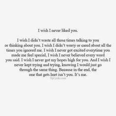 I wish I never liked you