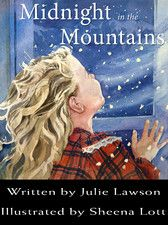 Midnight in the Mountains by Julie Lawson and Sheena Lott