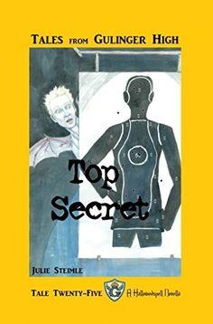 Tales From Gulinger High: Tale Twenty-Five: Top Secret by Julie Steimle, http://www.amazon.com/dp/B00PAJB37K/ref=cm_sw_r_pi_dp_Zg7rvb0B32S9W