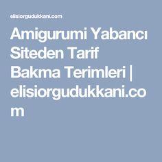 Amigurumi Yabancı Siteden Tarif Bakma Terimleri | elisiorgudukkani.com