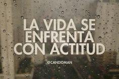 """""""La #Vida se enfrenta con #Actitud""""."""