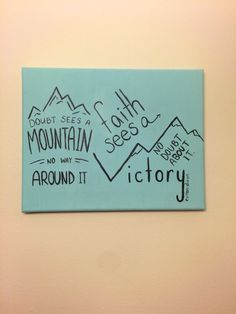 Original lyric painting Limitless by Colton Dixon by mghpaints on Etsy https://www.etsy.com/listing/255135387/original-lyric-painting-limitless-by doubt sees a mountain no way around it faith sees a victory no doubt about it