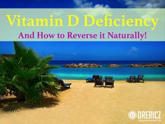 Vitamin D Deficiency Naturally and How to Reverse it Naturally! | DrEricZ.com