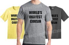 World's okayest cousin mens tshirt funny humor gift present sister his