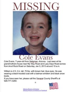 Missing Persons of America - Latest news and information: Cole Evans: missing from Seligman, AZ since UPDATE: - Cole has been found safe. The Yavapai County Sheriff's Office said Evans had spent the night sleeping under an abandoned trailer. Missing Child, Missing Persons, Amber Alert, Bring Them Home, Keep Smiling, Tecno, Look At You, The Life, So Little Time