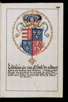 "Aarau, Staatsarchiv Aargau, V/4-1985/0001, p. 44r – (Wappen Lade Slaus Posthumous +1457)  From the original 1627 manuscript - ""Wappenbuch des Hans Ulrich Fisch"""