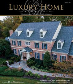 Luxury Home Magazine Washington D.C. | Maryland | Northern Virginia Issue 10.3!  Front Cover Photography by SkyeCam Productions