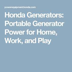 Honda Generators: Portable Generator Power for Home, Work, and Play