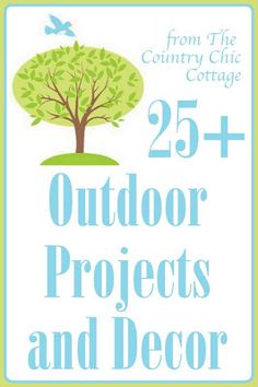 Outdoor Projects and Decor ~ * THE COUNTRY CHIC COTTAGE (DIY, Home Decor, Crafts, Farmhouse)