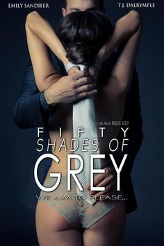 Fan Art of fifty shades of grey- fan art movie poster for fans of Fifty Shades Trilogy.