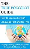 Free Kindle Book -   Foreign Language Learning: for Beginners (2nd EDITION REVISED & EXPANDED) - Learn any Foreign Language Fast and For Free: Language Learning Methods and ... learn any Language Fast & for Free Book 1)