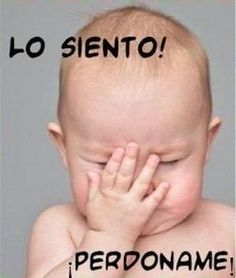 Lo Siento Photo by jonicson Cute Little Baby Girl, Little Babies, Baby Boy, Gods Love Quotes, Amor Quotes, Funny Spanish Memes, Funny Jokes, Good Day Wishes, Dancing Animated Gif