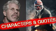 Payday 2 Quotes - Payday 2 Voice Lines - Payday 2 Voice Actors Not All C...