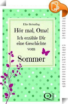 """Hör mal, Oma! Ich erzähle Dir eine Geschichte vom Sommer : 34 Geschichten und Märchen zur Sommerzeit für Enkel, Eltern und Großeltern""""Kunterbunt"""", sagt Opa und öffnet das Fenster. """"Seht selbst. Da draußen. Er ist da, der Sommer!"""" Stimmt. Bei Sommersonnenschein ist die Welt bunter als sonst. Bunt sind die Blumen, die Bäume, die Sonnenschirme und auch die Kleider der Leute. Und hören kann man das Bunt auch. Von überall her zwitschern Vögel, Grillen zirpen, Hunde bellen, Menschen lach..."""