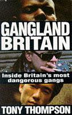 Gangland Britain by Tony Thompson.   In now @ Canterbury Tales Bookshop / Book exchange / Cafe, Pattaya..