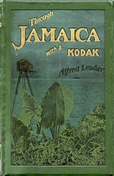 Through Jamaica with a Kodak...Alfred Leader   1907  www.artsandculturaltravel.com