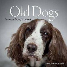 Old Dogs 'Lessons in Loving & Ageing McCourt, Suzanne