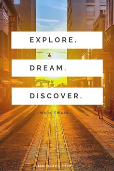 Mark Twain Quote: Explore. Dream. Discover. Visit moinlabs.com for more...