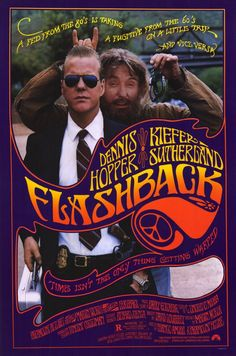 Flashback (1990)  In 1989, clean-cut FBI man John Buckner is detailed to escort heavily-bearded Huey Walker back to jail for offences dating back to his days as a celebrated hippy radical.