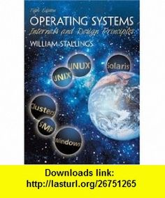 Operating Systems Internals and Design Principles (5th Edition) (GOAL Series) (9780131479548) William Stallings , ISBN-10: 0131479547  , ISBN-13: 978-0131479548 ,  , tutorials , pdf , ebook , torrent , downloads , rapidshare , filesonic , hotfile , megaupload , fileserve