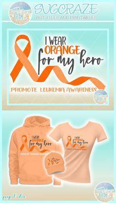 70fed5c572 I Wear Orange For My Hero Leukemia Ribbon Svg Dxf Eps Png Pdf Files For  Cricut Silhouette Sublimation Tshirt Tumbler Decal Printable