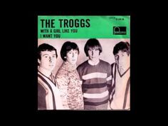 The Troggs - I Want You  Classic and Original