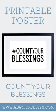 FREE Count Your Blessings Printable Poster | This free inspirational printable poster encourages us to focus on the good.