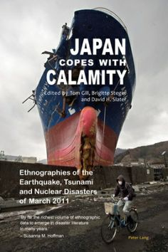 Book Announcement: Japan Copes with Calamity: Ethnographies of the Earthquake, Tsunami and Nuclear Disasters of March 2011