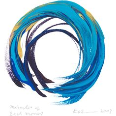 """Enso by Kazuaki Tanahashi: """"The circle is a reminder that each moment is not just the present, but is inclusive of our gratitude to the past and our responsibility to the future."""" - Miracles.jpg"""