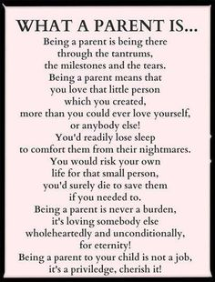 What a parent is....