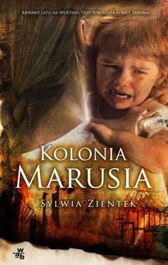 Kolonia Marusia -   Zientek Sylwia , tylko w empik.com: 27,99 zł. Przeczytaj recenzję Kolonia Marusia. Zamów dostawę do dowolnego salonu i zapłać przy odbiorze!
