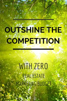 Outshine the competition with zero real estate marketing budget! #marketing #realestate #realtormarketing