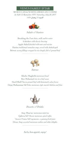Venus Family Iftar July 20th, 2013.   A menu I made for the fun of it for the guests we had.