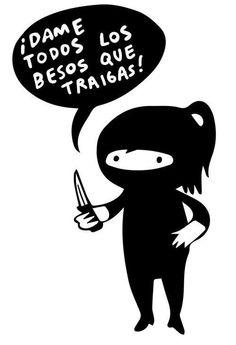 Todos, pero todos! El ninja de los besos ;)