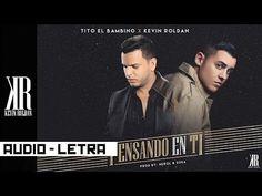 Pensando En Ti - Tito El Bambino Ft Kevin Roldan (@kevinroldankr) - YouTube