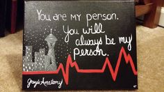 "Grey's Anatomy TV Show ""You're My Person"" Hand-Painted Acrylic 8 X 10 Canvas"