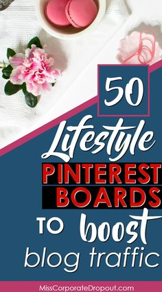 Check out these 50+ Lifestyle Pinterest group boards you can join to promote your latest blog posts and drive traffic to your site.