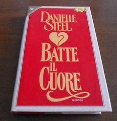TuttoPerTutti: BATTE IL CUORE - DANIELLE STEEL - Speciale S.Valentino. Un libro romantico per S.Valentino?? Decisamente BATTE IL CUORE di Danielle Steel, la regina dei romanzi rosa!!