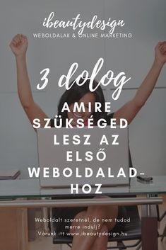 A weboldaltervezés 0. lépése. Kezdd ezzel!  #weboldal #weboldalkészítés Web Design, Online Marketing, Calm, Artwork, Blog, Home Decor, Design Web, Work Of Art, Decoration Home