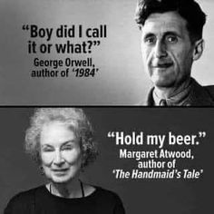 Margaret Atwood, Einstein, George Orwell, Author, Hold On, Quote, Quotation, Naruto Sad, Writers