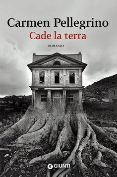"Carmen Pellegrino ""Cade la terra"" (Giunti)"