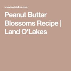 Peanut Butter Blossoms Recipe | Land O'Lakes