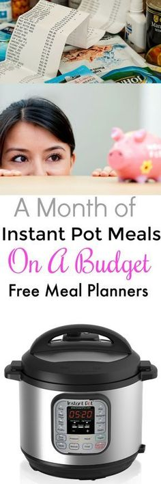 A Month of Family Friendly Instant Pot Meals with a Budget with Free Printable Meal plans, Instant Pot Recipes and much more!